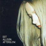 DOT ALLISON - Afterglow