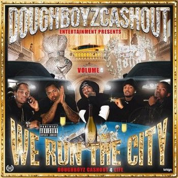 Doughboyz Cashout - We Run The City 4