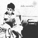 DUDLEY - Seasonal LP