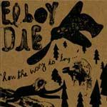 EL BOY DIE - How The Way Is Long...