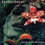 ELYSIAN FIELDS - Queen Of The Meadow