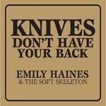 EMILY HAINES - Knives Don't Have Your Back
