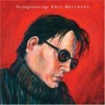 ERIC MATTHEWS - The Imagination Stage