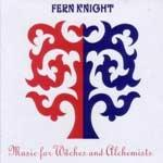 FERN KNIGHT - Music For Witches And Alchemists