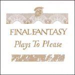 FINAL FANTASY - Plays To Please EP - Spectrum, 14th Century EP