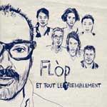 FLÓP - Et Tout Le Tremblement