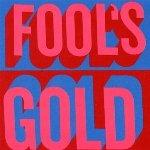 FOOL'S GOLD - S/T