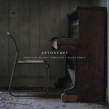 (For Now We See) Through A Glass Dimly Antonymes - (For Now We See) Through A Glass Dimly