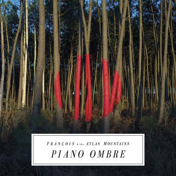 Fránçois & the Atlas Moutains - Piano Ombre