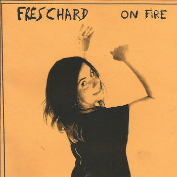 Freschard - On Fire