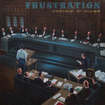 Frustration - Empire of Shame