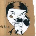 GABLÉ - Seven Guitars With A Cloud Of Milk