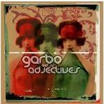 GARBO AND THE ADJECTIVES - Garbo And The Adjectives