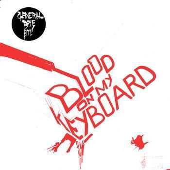 General Bye Bye - Blood on my Keyboard