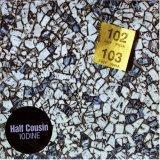 HALF COUSIN - Iodine