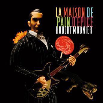 Hubert Mounier - La Maison de pain d'épice