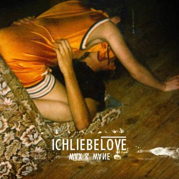 Ichliebelove - Wax & Wane