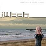 ILITCH - Lena's Life And Other Stories