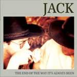 JACK - The end of the way it's always been