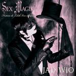JAD WIO - Sex Magik : Histoire De Lilith Von Sirius