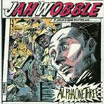 JAH WOBBLE - Alpha One Three