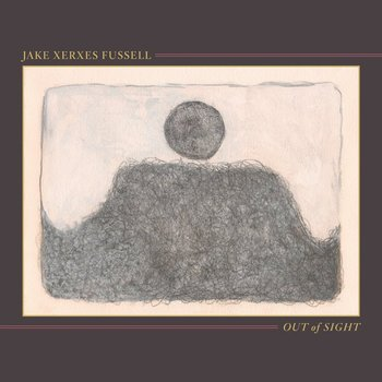 Jake Xerxes Fussell - Out of Sight