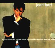 Jean Bart - Affaire classée avec fracas et perdes, j'en ai trop vu des mûres et des pas vertes