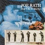 JOE RATH - Don't Be A Martyr