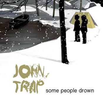 John Trap - Some People Drown