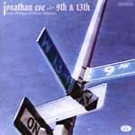 JONATHAN COE, LOUIS PHILIPPE & DANNY MANNERS - 9th & 13