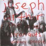 JOSEPH ARTHUR & THE LONELY ASTRONAUTS - Temporary People
