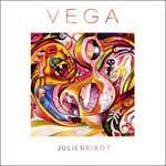 JULIEN RIBOT - Vega