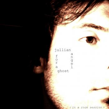 Jullian Angel - For a Ghost (In a Room Session)