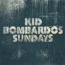 Kid Bombardos - Sundays