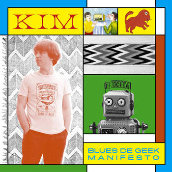 Kim - Blues de Geek Manifesto