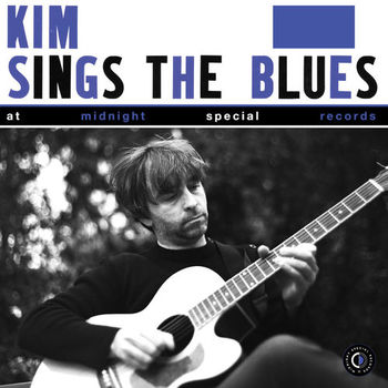 Kim - Sings the Blues at Midnight Special Records