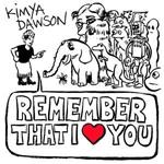 KYMIA DAWSON - Remember That I Love You