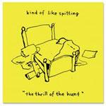 KIND OF LIKE SPITTING - The Thrill Of The Hunt