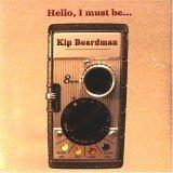 KID BOARMAN - Hello I Must Be...