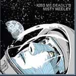 KISS ME DEADLY - Misty Medley