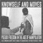 KNOWSELF - Pseudo Freedom In The Age Of Manipulation
