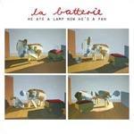LA BATTERIE - He Ate A Lamp Now He's A Fan