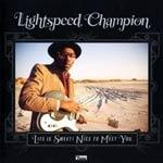 LIGHTSPEED CHAMPION - Life Is Sweet ! Nice To Meet You