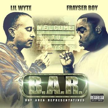 Lil Wyte & Frayser Boy - B.A.R. (Bay Area Representatives)