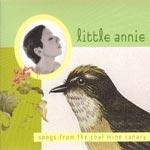 LITTLE ANNIE - Songs From The Coal Mine Canary