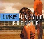 LUKE - La Vie Presque