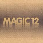 MAGIC 12 - Magic 12