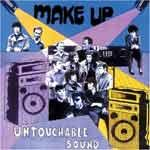 MAKE-UP - Untouchable Sound