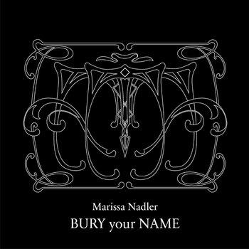 Marissa Nadler - Bury Your Name