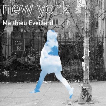 Matthieu Eveillard - New York
